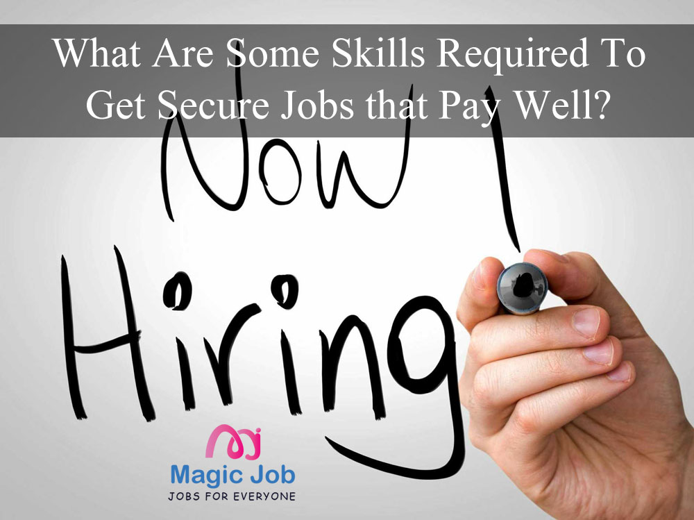 Secure Jobs That Pay Well, loving your jobA