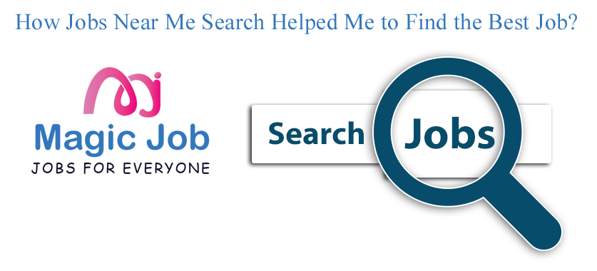 Jobs near Me, How to find job